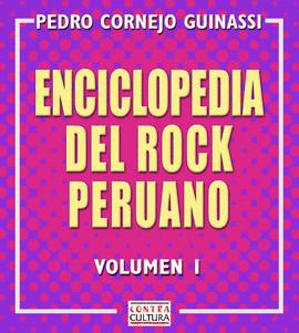 Enciclopedia del rock peruano (Vol I)