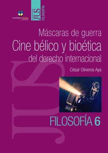 Máscaras de guerra: cine bélico y bioética del derecho internacional