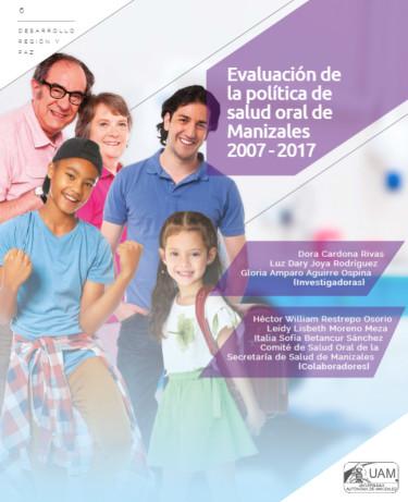 Evaluación de la política de salud oral de Manizales 2007-2017