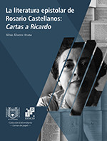 La Literatura epistolar de Rosario Castellanos