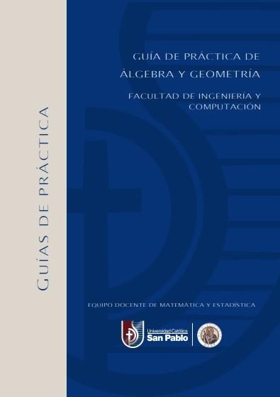 Guía de Práctica de Álgebra y Geometría.