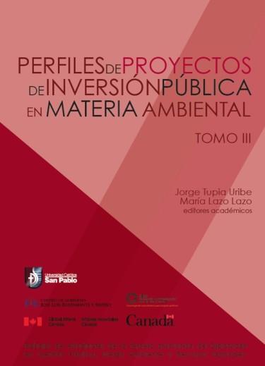 Perfiles de proyectos de inversión pública en materia ambiental. Tomo III