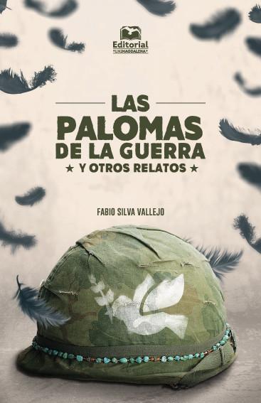 Las palomas de la guerra y otros relatos