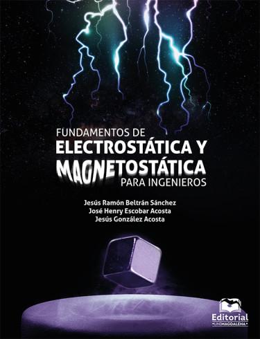 Fundamentos de electrostática y magnetostática para ingenieros