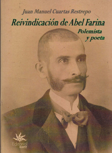 Reivindicación de Abel Farina Polemista y Poeta