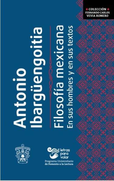 Filosofía mexicana. En sus hombres y en sus textos