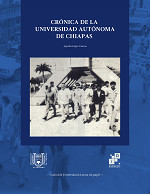 Crónica de la Universidad Autónoma de Chiapas
