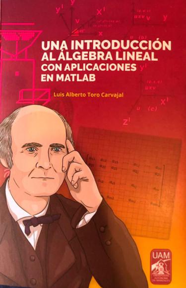 Una introducción al álgebra lineal con aplicaciones en Matlab