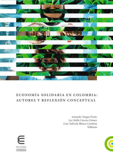 Economía Solidaria en Colombia: Autores y Reflexión Conceptual