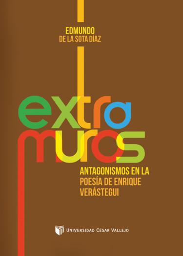 Extramuros: Antagonismo en la poesía de Enrique Verástegui