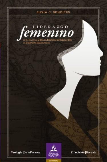 Liderazgo femenino. En los inicios de la Iglesia Adventista del Séptimo Día en la División Sudamericana