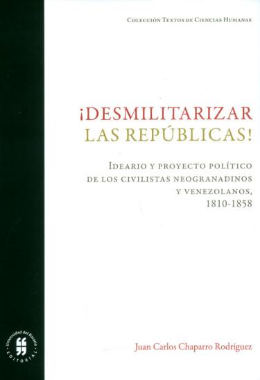 ¡Desmilitarizar las repúblicas!