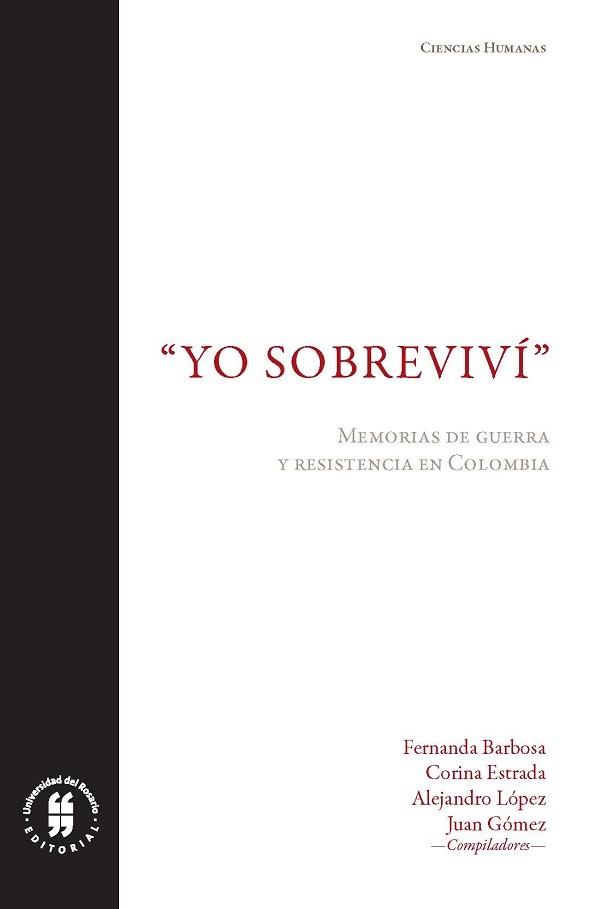 Yo sobreviví. Memorias de guerra y resistencia en Colombia