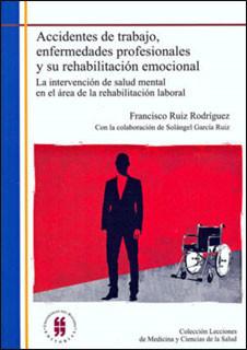 Accidentes de trabajo, enfermedades profesionales y su rehabilitación emocional