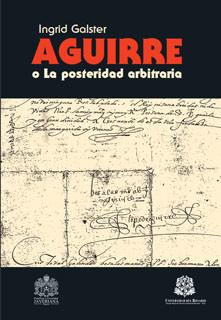 Aguirre o La posteridad arbitraria