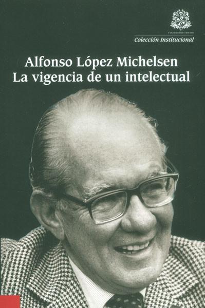 Alfonso López Michelsen La vigencia de un intelectual
