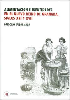 Alimentación e identidades en el nuevo Reino de Granada, siglos XVI y XVII