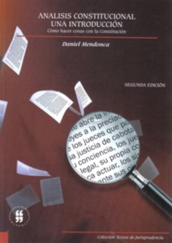 Análisis constitucional. Una introducción. Cómo hacer cosas con la Constitución