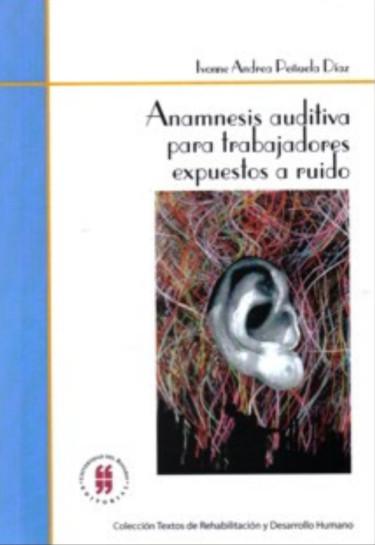 Anamnesis auditiva para trabajadores expuestos a ruido
