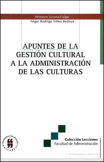 Apuntes de la gestión cultural a la administración de las culturas