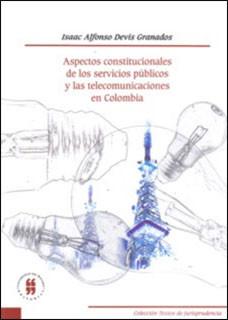 Aspectos constitucionales de los servicios públicos y las telecomunicaciones en Colombia