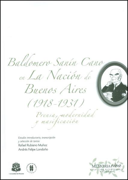 Baldomero Sanín Cano en la Nación de Buenos Aires (1918 - 1931) Prensa, modernidad y masificación