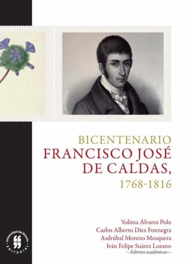 Bicentenario. Francisco José de Caldas, 1768-1816