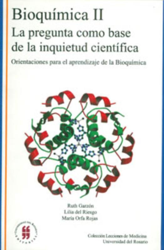 Bioquímica II. La pregunta como base de la inquietud científica. Orientaciones para el aprendizaje de la bioquímica