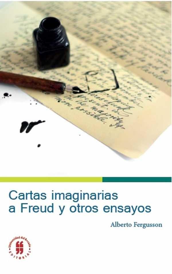 Cartas imaginarias a Freud y otros ensayos