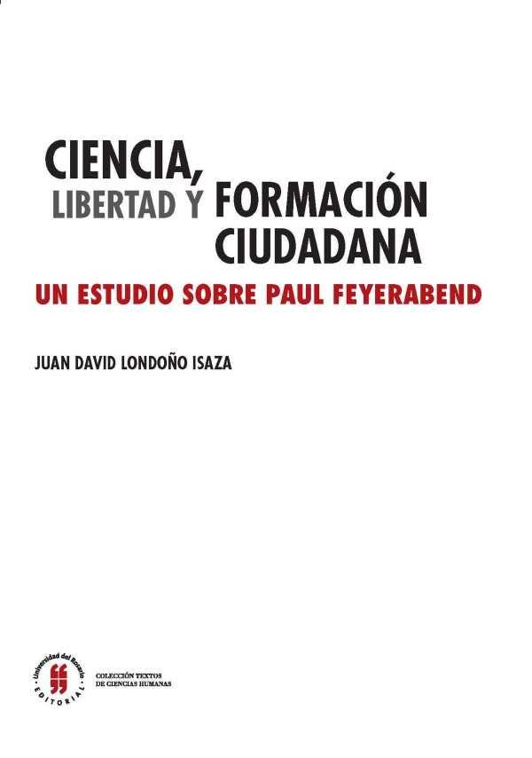 Ciencia, libertad y formación ciudadana. Un estudio sobre Paul Feyerabend