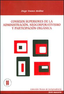Consejos superiores de la administración, neocorporativismo y participación orgánica
