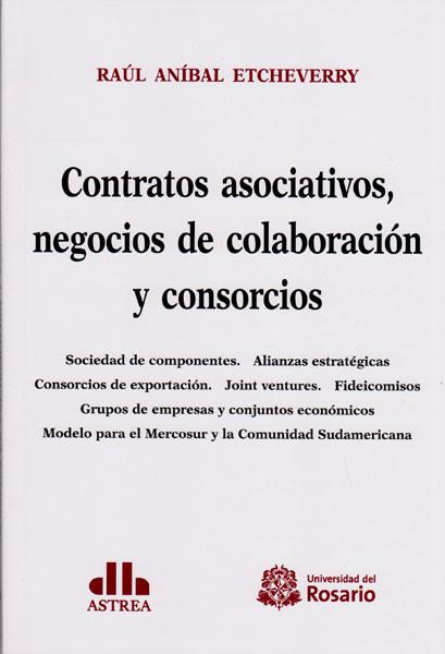 Contratos asociativos, negocios de colaboración y consorcios