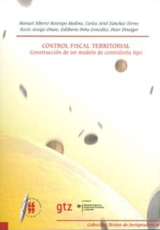 Control fiscal territorial. Construcción de un modelo de contraloría tipo. Informe final de investigación