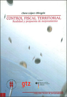 Control Fiscal Territorial. Realidad y propuesta de mejoramiento