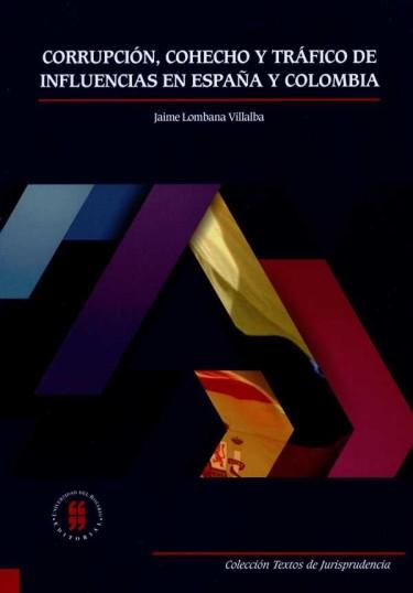 Corrupción, cohecho y tráfico de influencias en España y Colombia