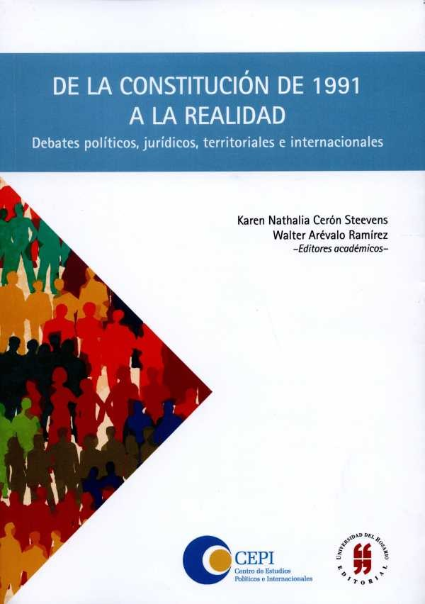 De la constitución de 1991 a la realidad. Debates políticos, jurídicos, territoriales e internacionales