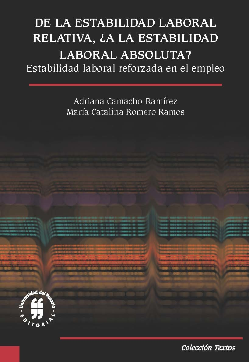 De la estabilidad laboral relativa, ¿A la estabilidad laboral absoluta?