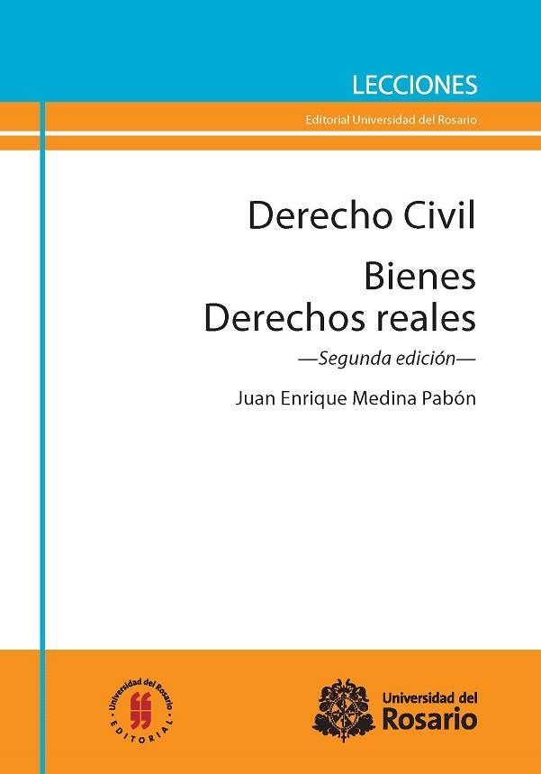 Derecho Civil. Bienes. Derechos reales. Segunda edición