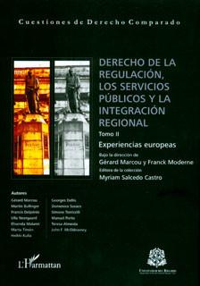 Derecho de la regulación, los servicios públicos y la integración regional. Tomo II. Experiencias europeas