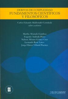 Derivas de la complejidad fundamentos científicos y filosóficos