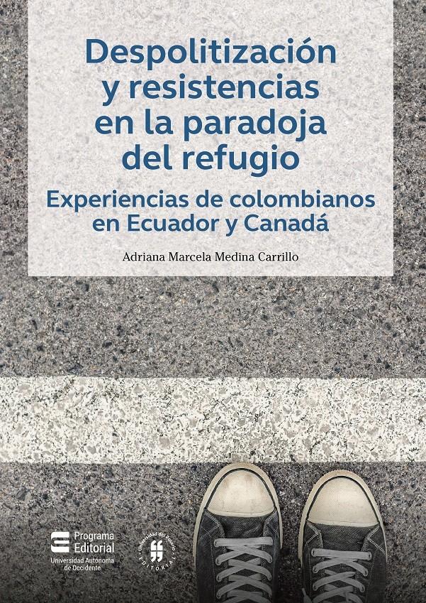 Despolitización y resistencias en la paradoja del refugio