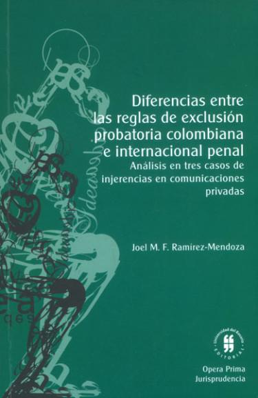 Diferencias entre las reglas de exclusión probatoria colombiana e internacional penal