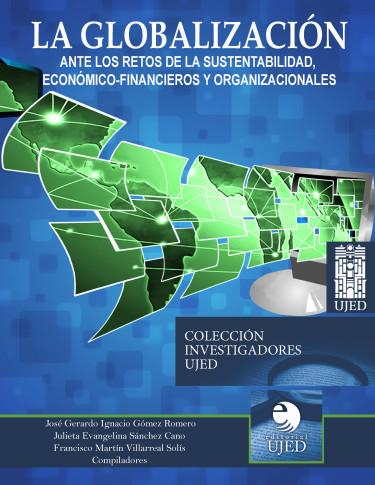 La Globalización ante los Retos de Sustentabilidad, Económico-Financieros y Organizacionales