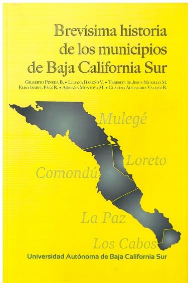 Brevísima historia de los municipios de Baja California Sur