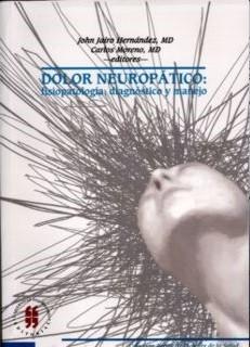 Dolor neuropático: fisiopatología, diagnóstico y manejo