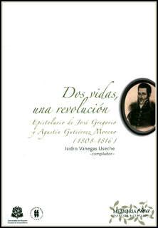 Dos vidas, una revolución. Epistolario de José Gregorio y Agustín Gutiérrez Moreno (1808-1816)