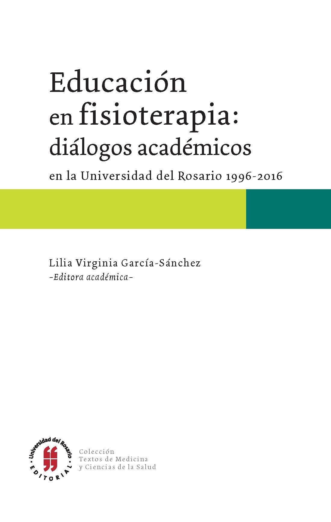 Educación en Fisioterapia: diálogos académicos en la Universidad del Rosario (1996-2016)