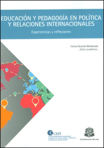 Educación y pedagogía en política y relaciones internacionales. Experiencias y reflexiones