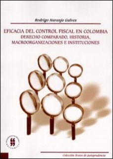 Eficacia del control fiscal en Colombia. Derecho comparado, historia, macroorganizaciones e instituciones