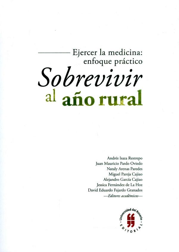 Ejercer la medicina: enfoque práctico. Sobrevivir al año rural
